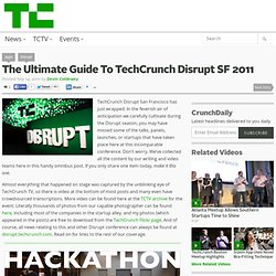 The Ultimate Guide To TechCrunch Disrupt SF 2011