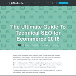 The Ultimate Guide To Technical SEO for Ecommerce 2016