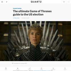 The ultimate Game of Thrones guide to the US election — Quartz