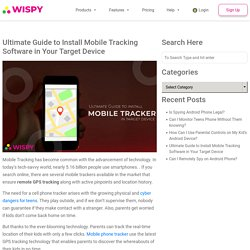 Ultimate Guide to Install Mobile Tracking Software in Your Target Device
