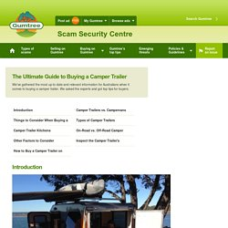 The Ultimate Guide to Buying a Camper Trailer : Gumtree Safety and Security Centre