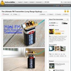 Le transmetteur FM Ultime (Long Range Spybug)