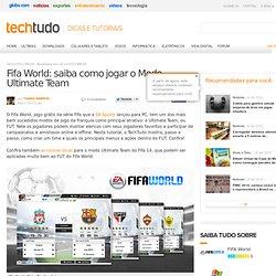 Fifa World: saiba como jogar o Modo Ultimate Team