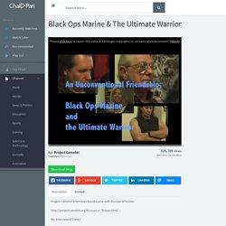 Black Ops Marine & The Ultimate Warrior - ChalPari.com