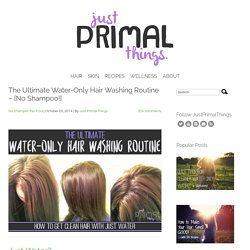The Ultimate Water-Only Hair Washing Routine – [No Shampoo!]