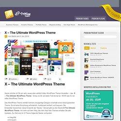 X - The Ultimate WordPress Theme: Wir stellen vor, das X -The Ultimate