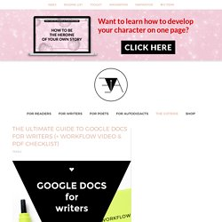 The Ultimate Guide to Google Docs for Writers (+ workflow video & PDF checklist)