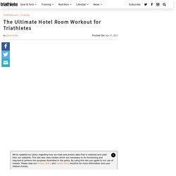 The Ultimate Hotel Room Workout for Triathletes