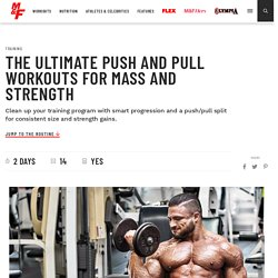 The Ultimate Push and Pull Workouts for Mass and Strength