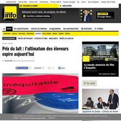 Prix du lait : l'ultimatum des éleveurs expire aujourd'hui - France - Toute l'actualité en France