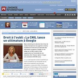 Droit à l'oubli : La CNIL lance un ultimatum à Google