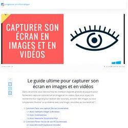 Le guide ultime pour capturer son écran en images et en vidéos - PEI