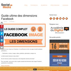 Guide ultime des dimensions Facebook
