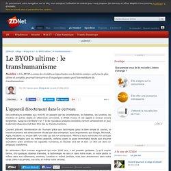 Le BYOD ultime : le transhumanisme - ZDNet