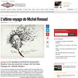 L'ultime voyage de Michel Renaud