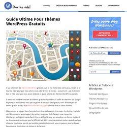 Guide Ultime Pour Thèmes Wordpress Gratuits » WP Pour les Nuls