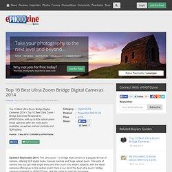 Top 10 Best Ultra Zoom Bridge Digital Cameras 2014