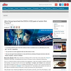 "Ultra Group launched the DVD & VCD pack of action flick ""Force 2"""