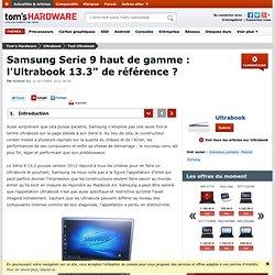 """Samsung Serie 9 haut de gamme : l'Ultrabook 13.3"""" de référence ? : Introduction"""