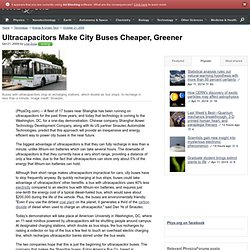 Ultracapacitors Make City Buses Cheaper, Greener