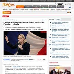 La ultraderecha condiciona el futuro político de Francia y Holanda