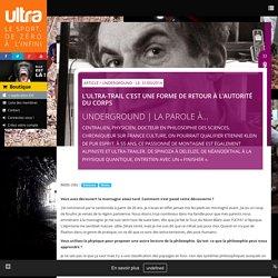 UltraMag - L'ULTRA-TRAIL C'EST UNE FORME DE RETOUR À L'AUTORITÉ DU CORPS