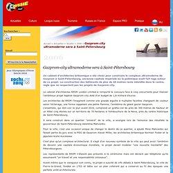 Gazprom-city ultramoderne sera à Saint-Pétersbourg