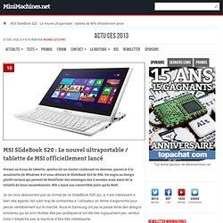 SlideBook S20 : Le nouvel ultraportable / tablette de MSI officiellement lancé