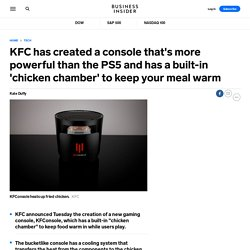 KFC has created a console that's more powerful than the PS5 and has a built-in 'chicken chamber' to keep your meal warm