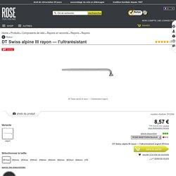 DT Swiss alpine III rayon — l'ultrarésistant Acheter pas cher à la boutique en ligne