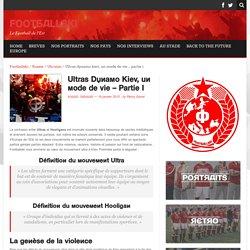 Ultras Dynamo Kiev, un mode de vie - Partie I - Footballski