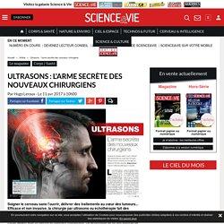 Ultrasons : l'arme secrète des nouveaux chirurgiens - Science-et-vie.com