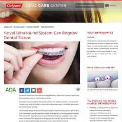 Novel Ultrasound System Can Regrow Dental Tissue: Oral Health Dental Technology News