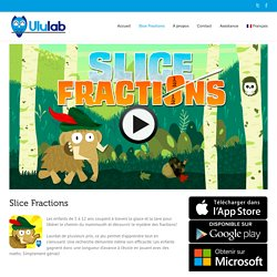 Slice Fractions - Un jeu de math