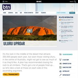 Uluru Uproar: 21/07/2009, Behind the News