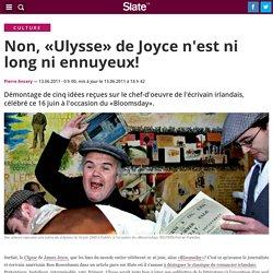 Non, «Ulysse» de Joyce n'est ni long ni ennuyeux!