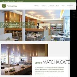 Umami Matcha Café – Le meilleur du thé et du café **