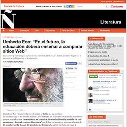 """Umberto Eco: """"En el futuro, la educación deberá enseñar a comparar sitios Web"""""""