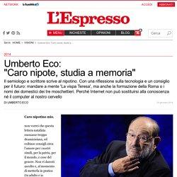 Umberto Eco: Caro nipote, studia a memoria