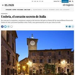Umbría, el corazón secreto de Italia