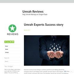 Umrah Experts Success story – Umrah Reviews