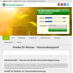 Kredite für Rentner, Rentnerkredite - Umschuldungsprofi UG
