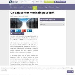 Un datacenter mexicain pour IBM