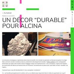 """UN DÉCOR """"DURABLE"""" POUR ALCINA"""