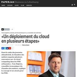 «Un déploiement du cloud en plusieurs étapes»