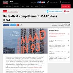 Un festival complètement MAAD dans le 93 - Time Out