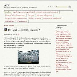 Un label UNESCO ; et après ? - AJP