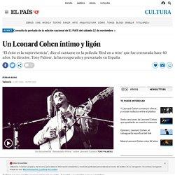 Un Leonard Cohen íntimo y ligón