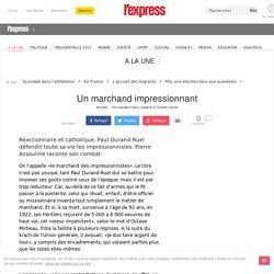 Biographie : Un marchand impressionnant