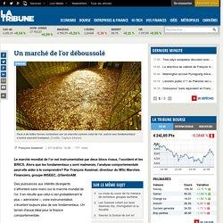 Un marché de l'or déboussolé - La Tribune